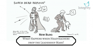 blog-what-happens-when-headteachers-drop-the-leadership-mask