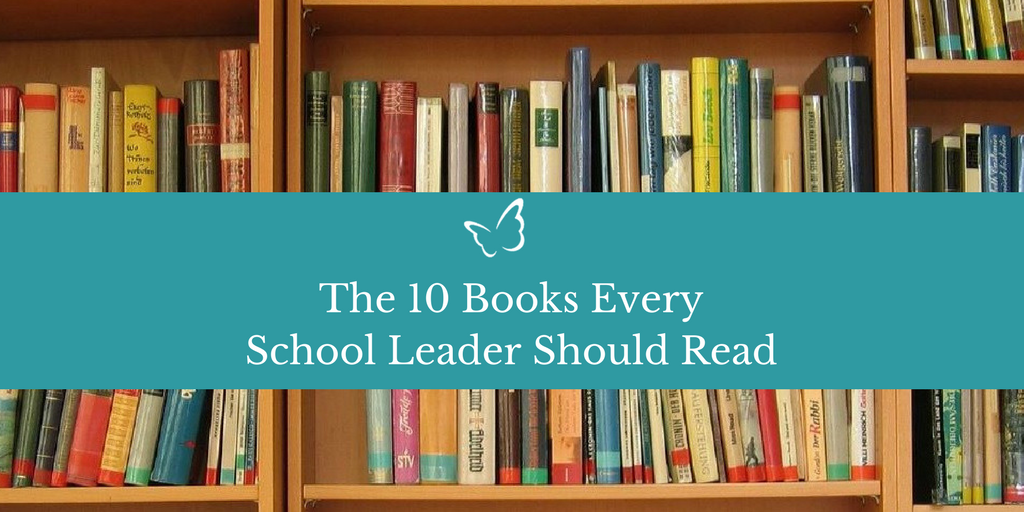 The 10 Books Every School Leader Should Read