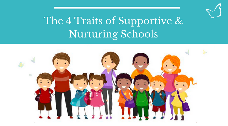 The 4 Traits of Supportive & Nurturing Schools