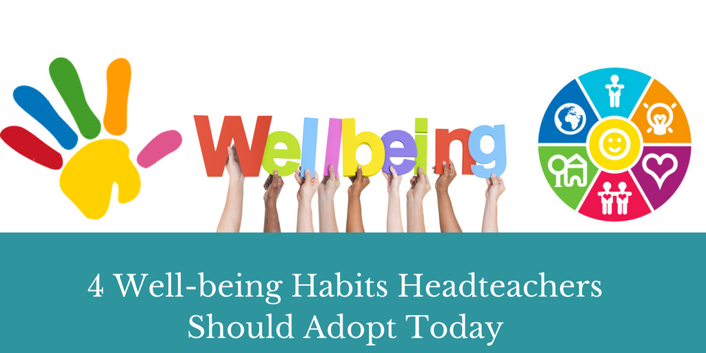 4 Well-being Habits Headteachers Should Adopt Today