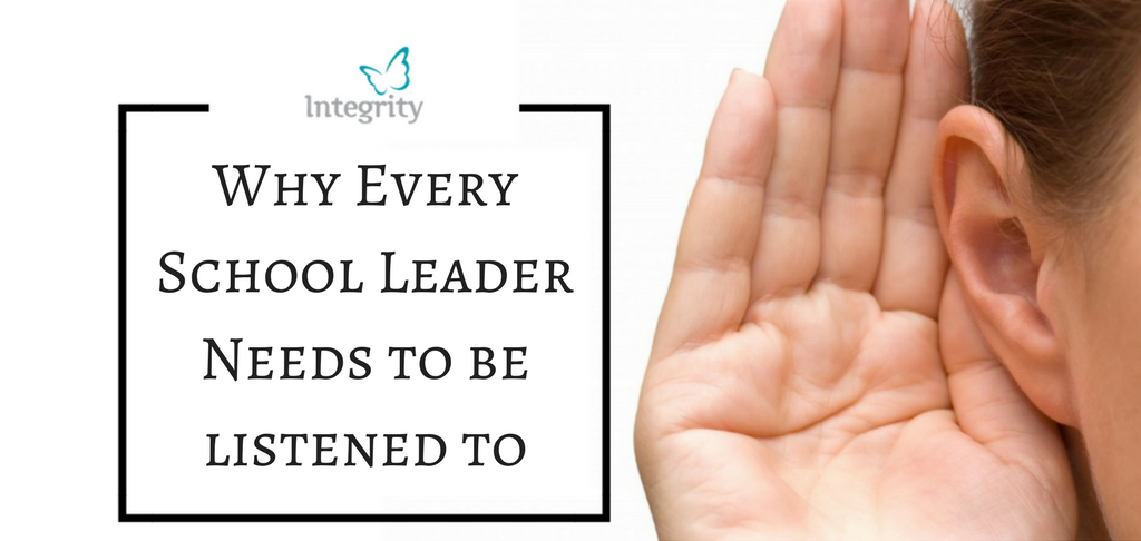 Why Every School Leader Needs to Be Listened to!