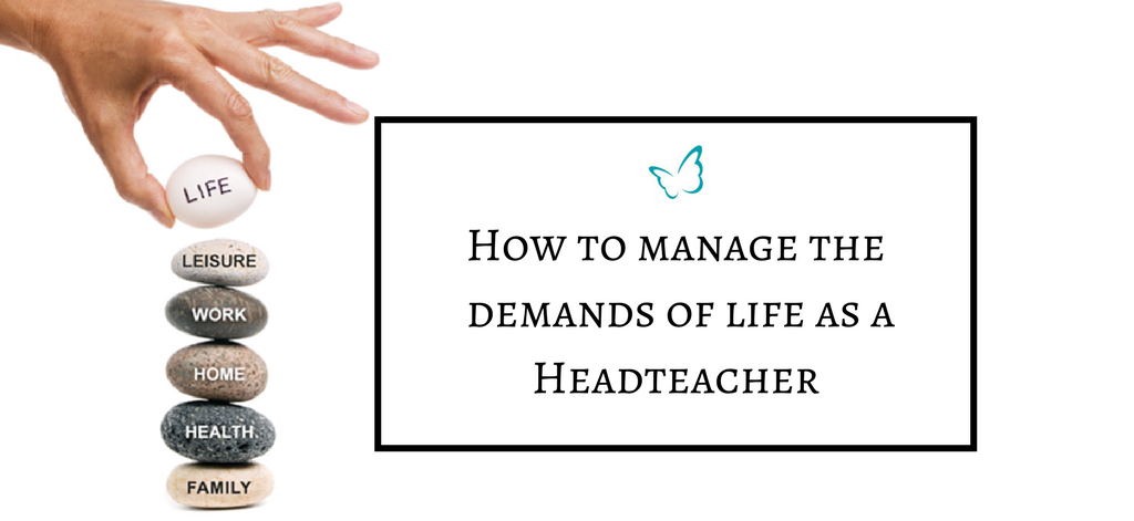 How to manage the demands of life as a Headteacher