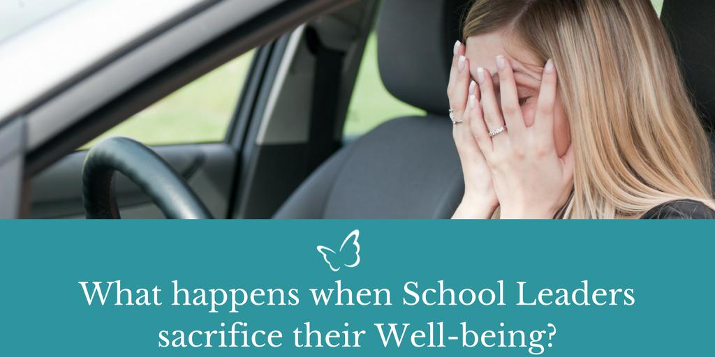What happens when School Leaders sacrifice their Well-being?