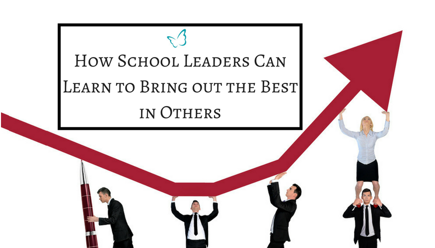 How School Leaders Can Learn to Bring out the Best in Others