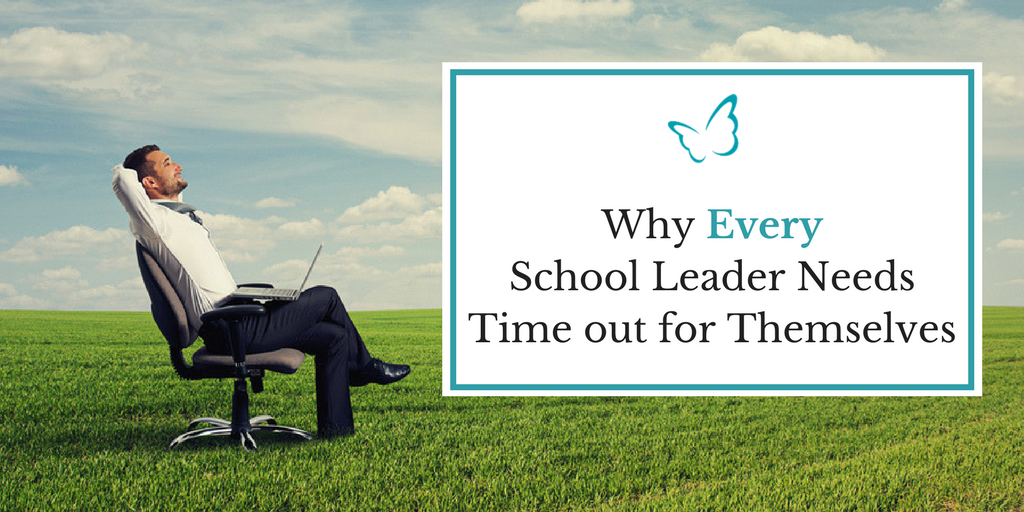 Why Every School Leader Needs Time out for Themselves