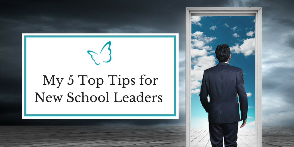 My 5 Top Tips for New School Leaders