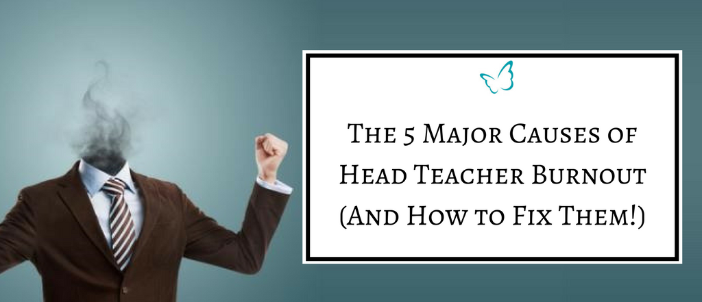 The 5 Major Causes of Headteacher Burnout