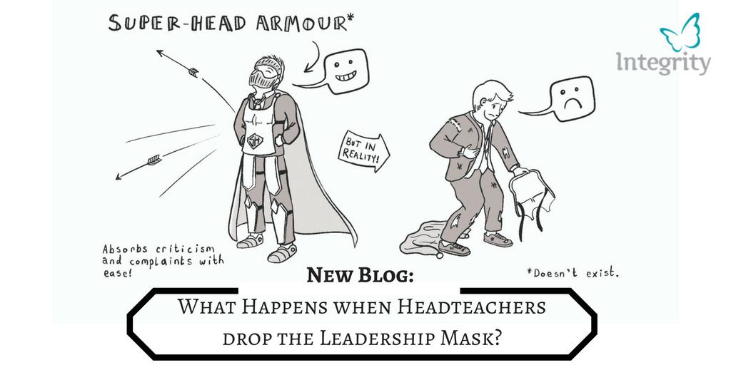 What happens when Headteachers drop the Leadership Mask?