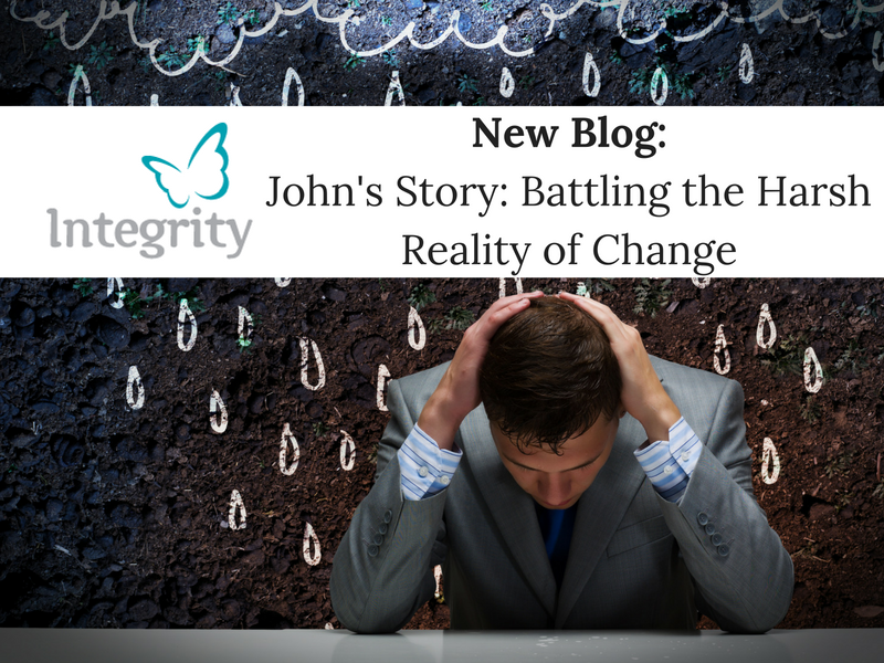 John's Story – Battling the Harsh Reality of Change