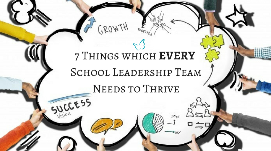 7 Things Every School Leadership Team Needs to Thrive