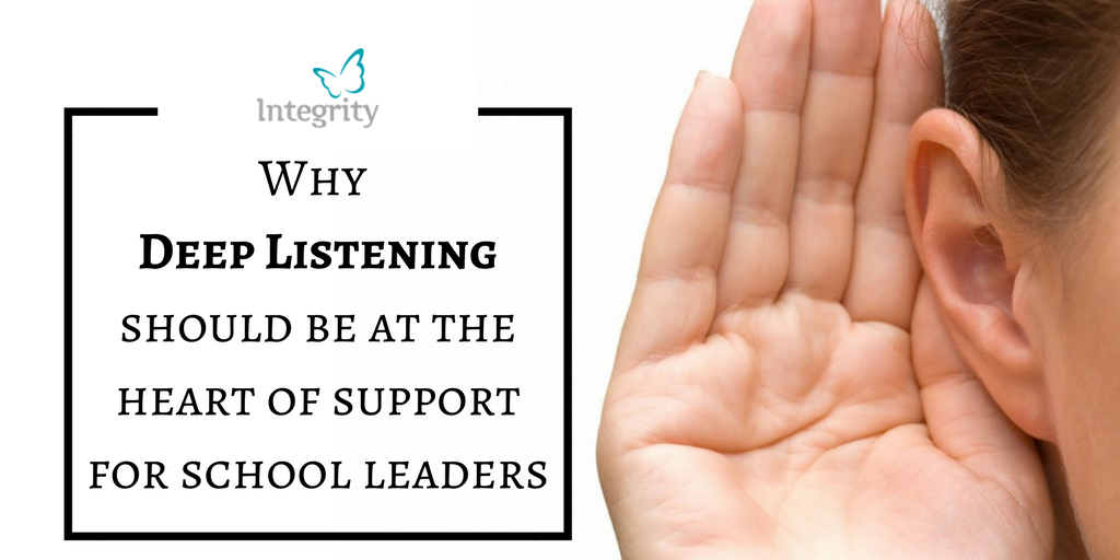 Why Deep Listening should be at the Heart of Support for School Leaders