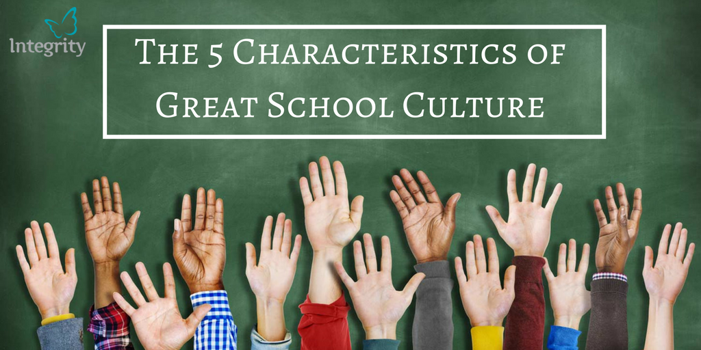 The 5 Characteristics of Great School Culture