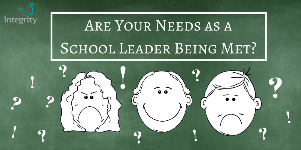 Are Your Needs as a School Leader Being Met?