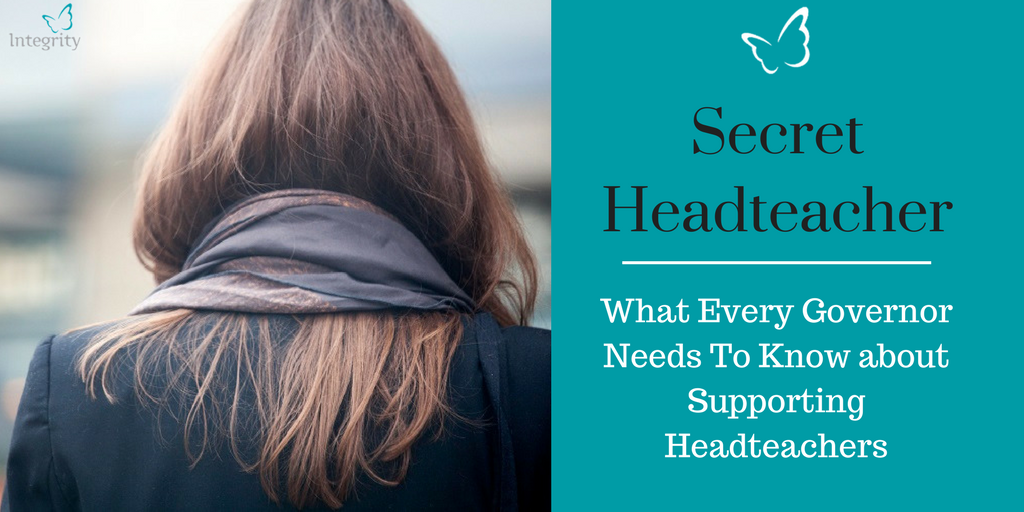 Secret Headteacher – What Every Governor Needs to Know About Supporting Headteachers