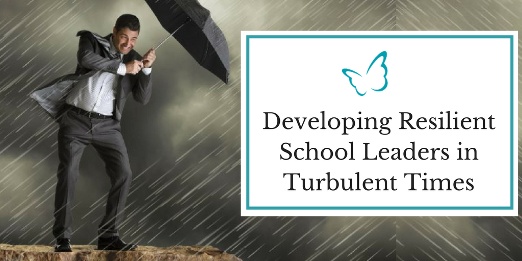 Developing Resilient School Leaders in Turbulent Times