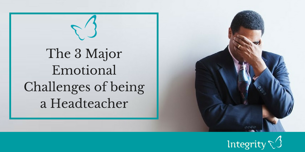 The 3 Major Emotional Challenges of being a Headteacher