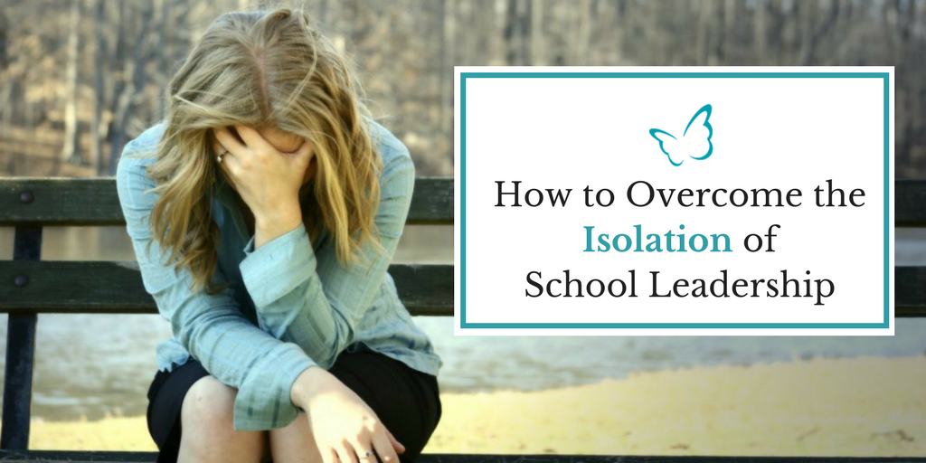 How to Overcome the Isolation of School Leadership