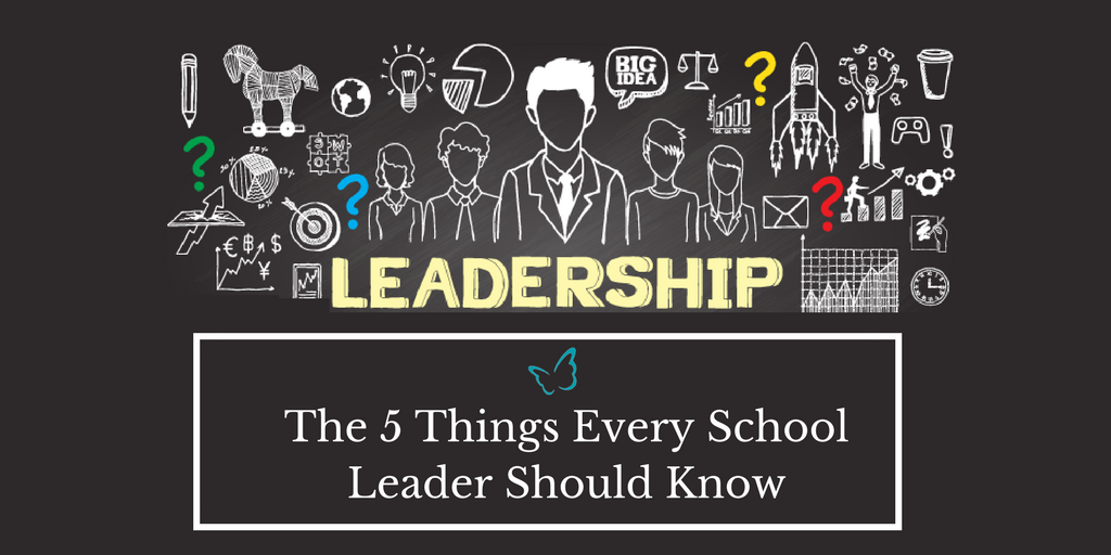 The 5 Things Every School Leader Should Know