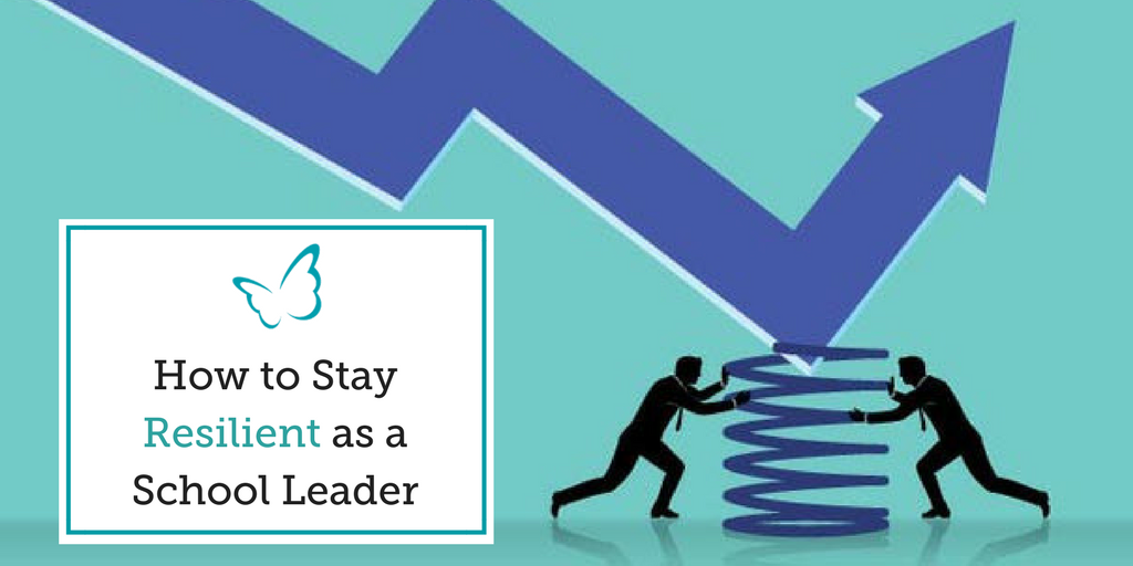 How to Stay Resilient as a School Leader