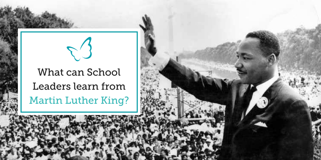 What can School Leaders learn from Martin Luther King?