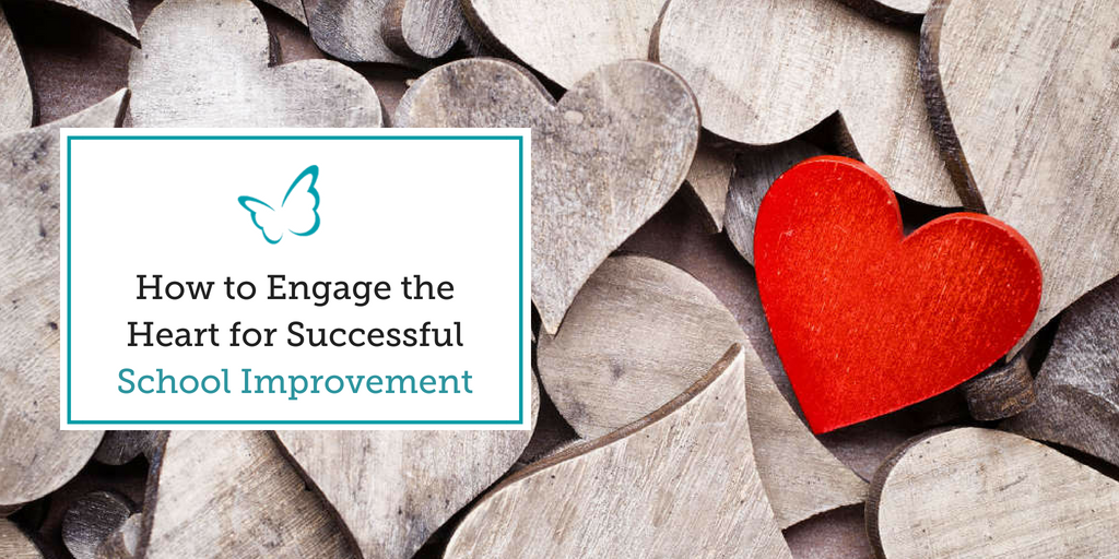 How to Engage the Heart for Successful School Improvement