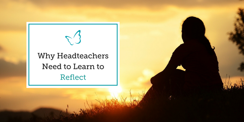 Why Headteachers Need to Learn to Reflect