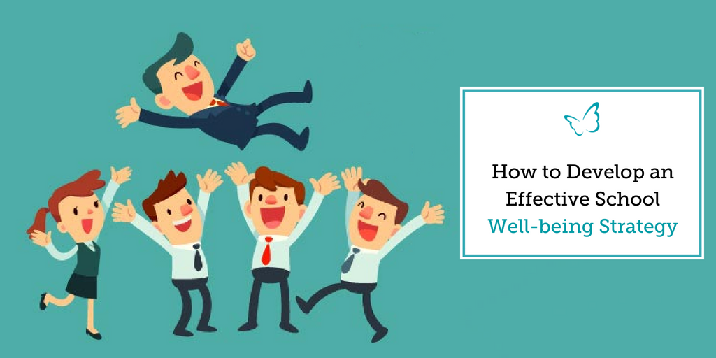 How to Develop an Effective School Well-being Strategy