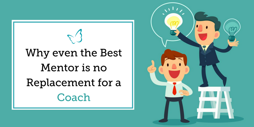 Why Even the Best Mentor is no Replacement for a Coach