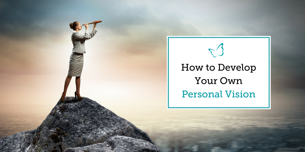 How to Develop Your Own Personal Vision