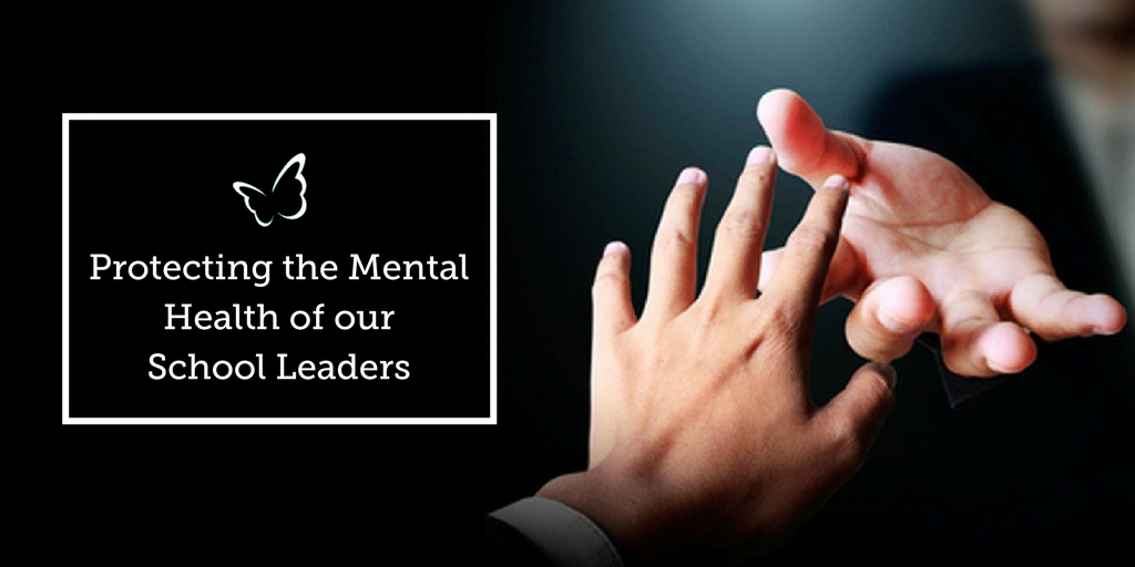 Protecting the Mental Health of our School Leaders
