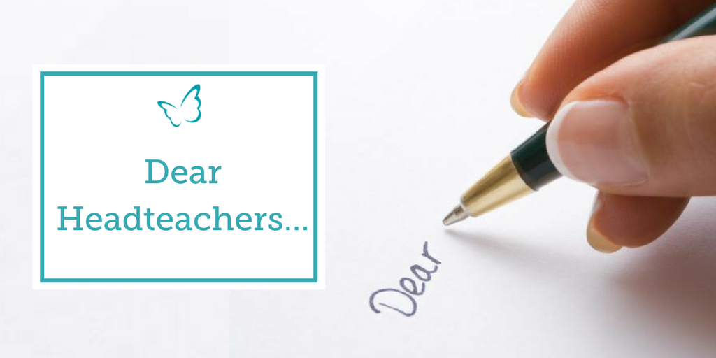 Dear Headteachers…
