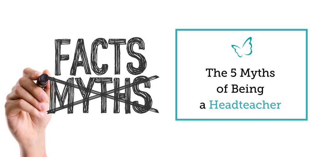 The 5 Myths of Being a Headteacher