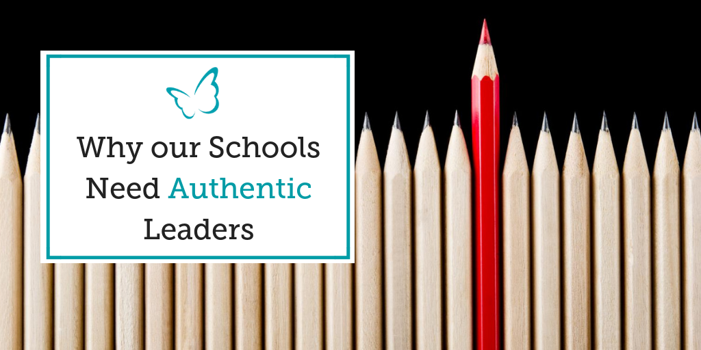 Why our Schools Need Authentic Leaders