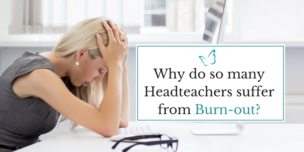 Why do so many Headteachers suffer from Burn-out? - Integrity Coaching