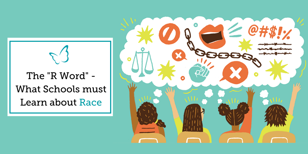 "The ""R Word"" – What Schools must Learn about Race"