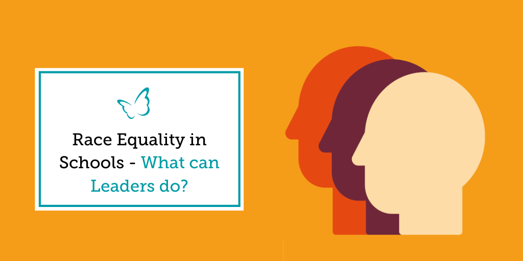 Race Equality in Schools – What can leaders do?