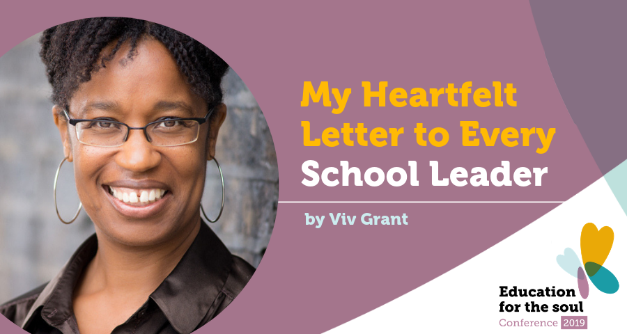 My Heartfelt Letter to Every School Leader