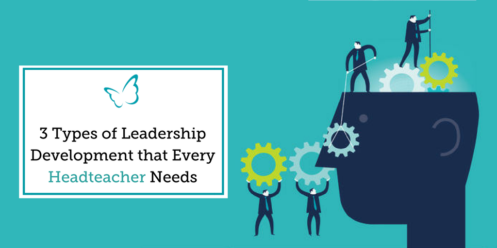 3 Types of Leadership Development that every Headteacher Needs
