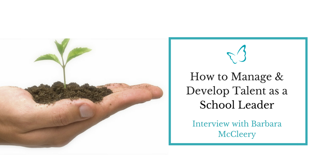 How to Manage & Develop Talent as a School Leader – Expert Interview