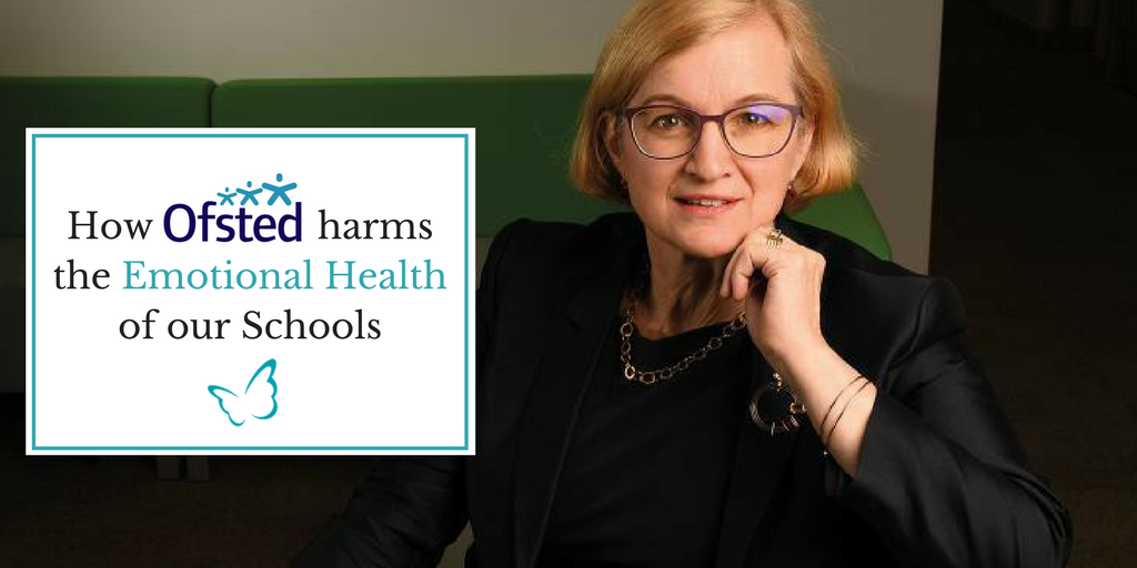 How OFSTED harms the Emotional Health of our Schools