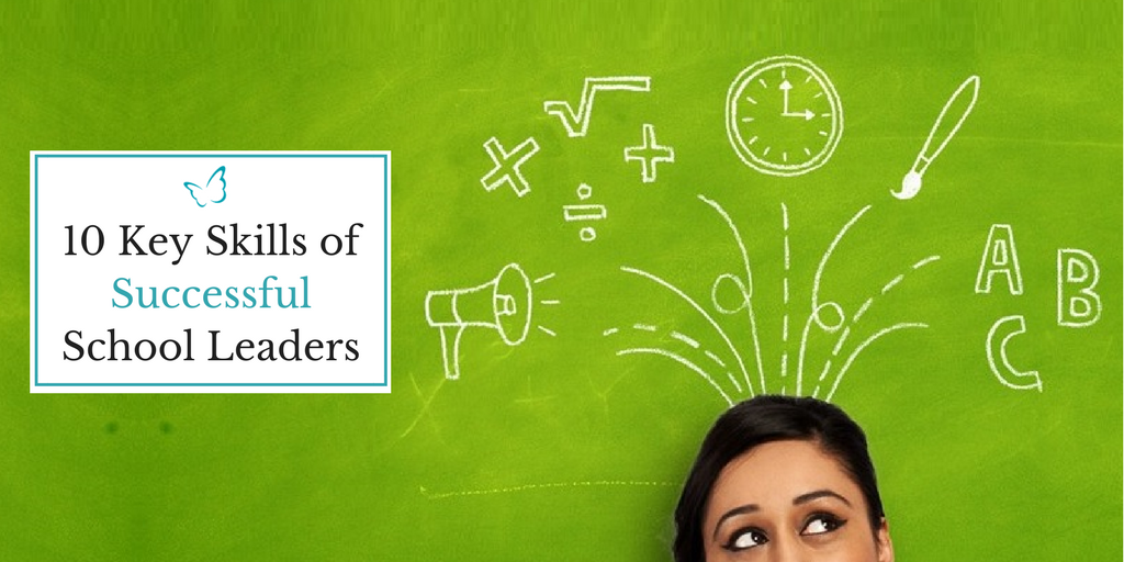 The 10 Key Skills of Successful School Leaders
