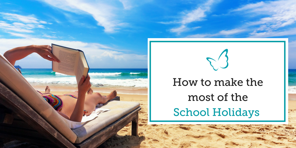 How to Make the Most of the School Holidays