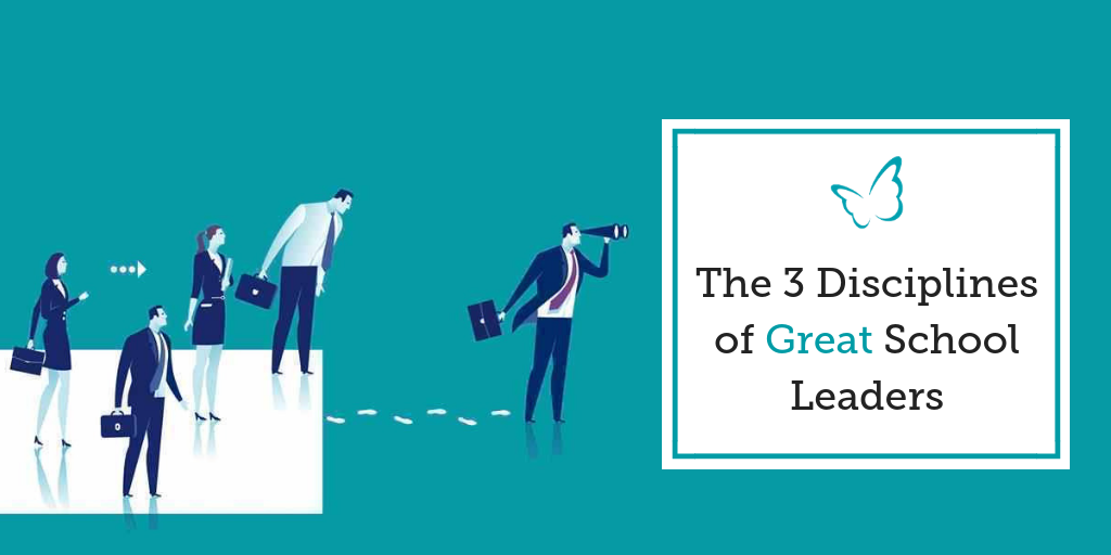 The 3 Disciplines of Great School Leaders