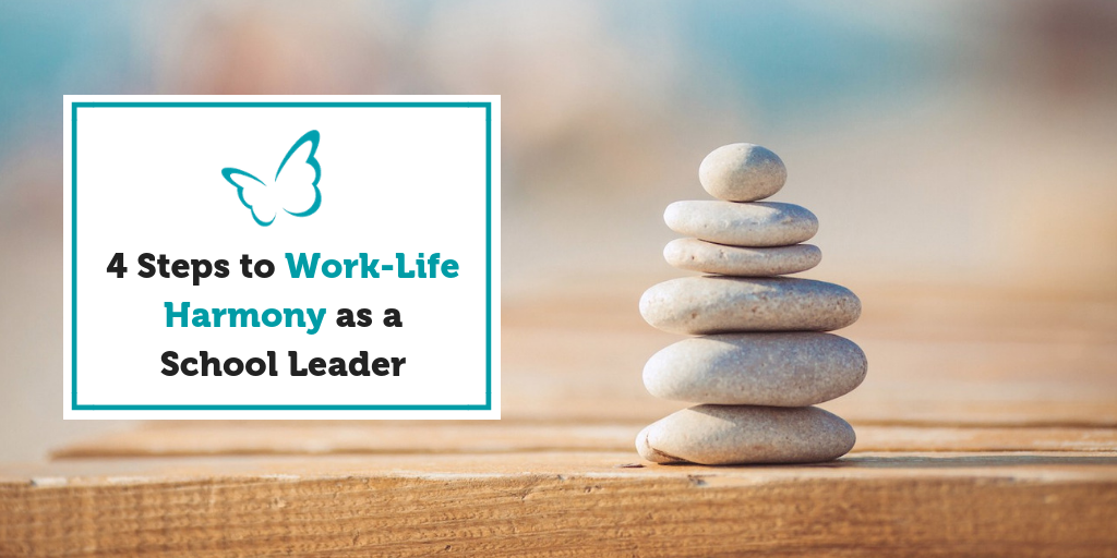 4 Steps to Work-Life Harmony as a School Leader