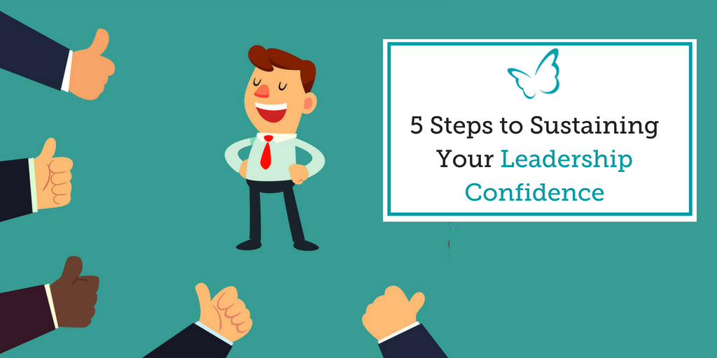 5 Steps to Sustaining Your Leadership Confidence