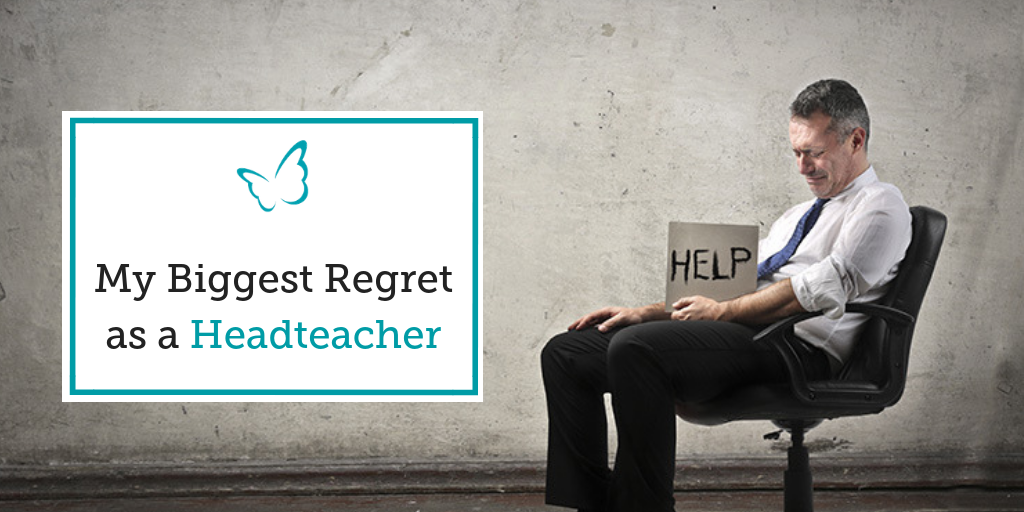 My Biggest Regret as a Headteacher