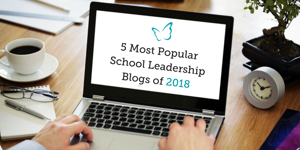 5 Most Popular School Leadership Blogs of 2018