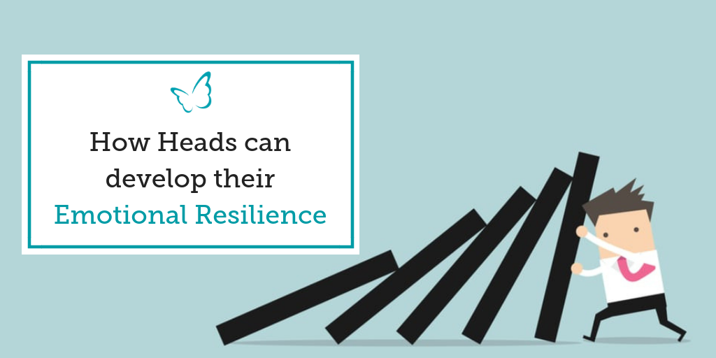 How Heads can develop their Emotional Resilience