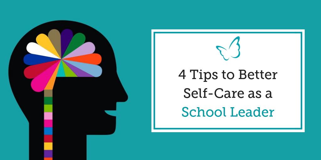 4 Tips to Better Self-Care as a School Leader