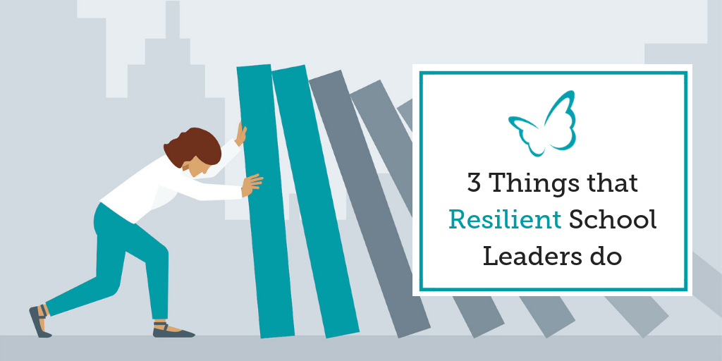 3 Things that Resilient School Leaders do Differently